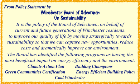 From Policy Statement by Winchester Board of Selectmen  On Sustainability It is the policy of the Board of Selectmen, on behalf of 