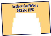Explore CoolWin's GREEN TIPS Tips Overview Lifestyle Practice Household Systems Empowering Others