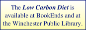 The Low Carbon Diet is available at BookEnds and at the Winchester Public Library.