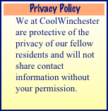 Privacy Policy We at CoolWinchester are protective of the privacy of our fellow residents and will not share contact information without your permission.